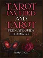 Tarot Unveiled AND Tarot Ultimate Guide: 2 Books IN 1!