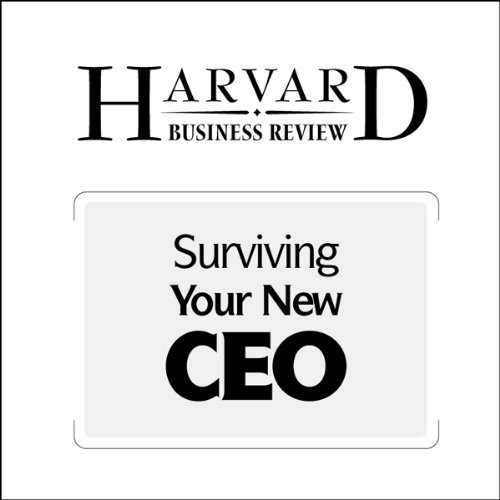 Surviving Your New CEO (Harvard Business Review) audiobook cover art