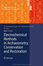 Electrochemical Methods in Archaeometry, Conservation and Restoration (Monographs in Electrochemistry)