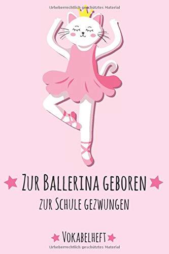 Vokabelheft Ballerina: mit Ballett Tänzerin | ca. DIN A 5 | mit 2 Spalten | 108 Seiten | für alle Fremdsprachen | Für Schüler und Erwachsene | Liniert ... Englisch, Französisch, Spanisch und Latein