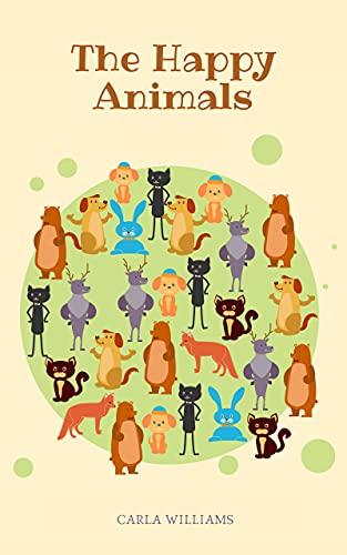The Happy Animals (English Edition)