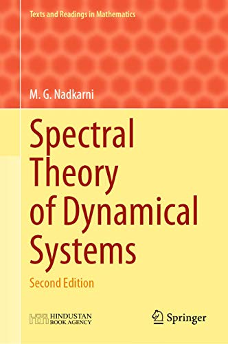Spectral Theory of Dynamical Systems: Second Edition (Texts and Readings in Mathematics (15), Band 15)