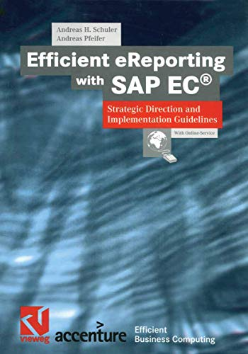 Efficient Ereporting with SAP Ec(r): Strategic Direction and Implementation Guidelines