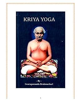 [Swarupananda  Brahmchari ]のKriya Yoga -Swarupananda Brahmchari (English Edition)
