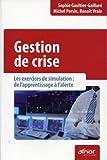 Gestion de crise - Les exercices de simulation : de l'apprentissage à l'alerte.
