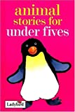 Animal Stories for Under Fives