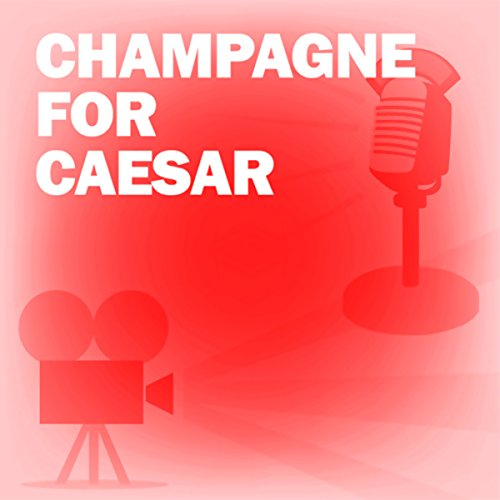 Champagne for Caesar audiobook cover art