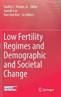 Low Fertility Regimes and Demographic and Societal Change