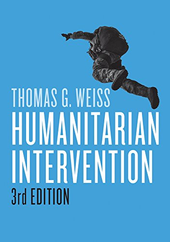 Humanitarian Intervention 3Rd Edition (War and Conflict in the Modern World)