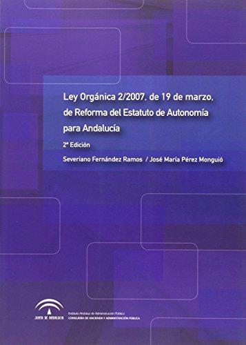 Estatuto de autonomía para Andalucía: Ley orgánica 2/2007, de 19 de marzo, de reforma de Estatuto de autonomía para Andalucía (Legislación)