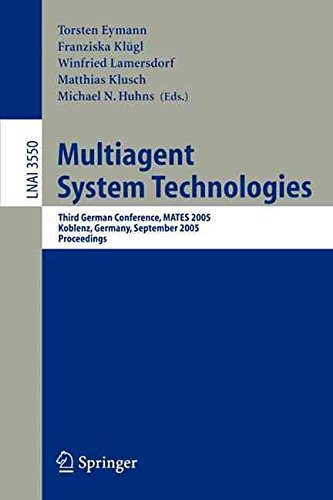 [(Multiagent System Technologies : Third German Conference, MATES 2005, Koblenz, Germany, September 11-13, 2005, Proceedings)] [Volume editor Torsten Eymann ] published on (October, 2005)