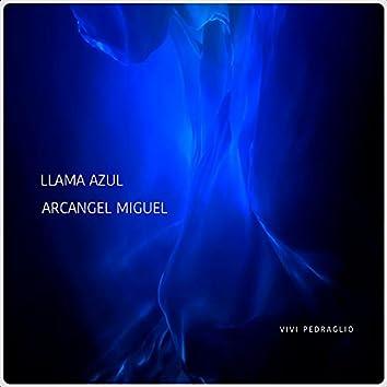 Llama Azul | Arcangel Miguel