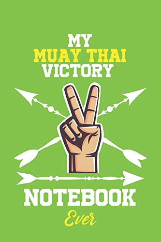 My Muay thai Victory Notebook Ever /...