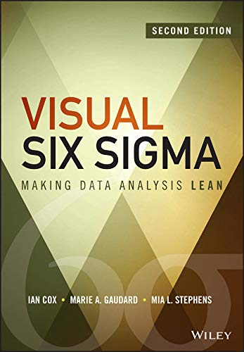 Visual Six Sigma: Making Data Analysis Lean (SAS Institute Inc)