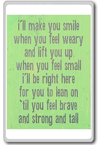 Photo Magnet Voy a hacerte sonreír Cuando se Sienta Cansado. (Verde) - Citas de motivación imán de refrigerador