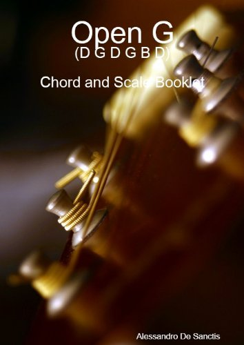 Open G (D G D G B D) - Chord and Scale Booklet (English Edition)
