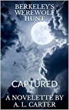BERKELEY'S WEREWOLF HUNT: CAPTURED (English Edition)