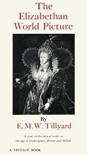 Eustace Mandeville Wetenhall Tillyard: The Elizabethan World Picture (Paperback); 1959 Edition