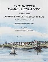The Hopper Family Genealogy; Descendants of Andries Willemszen Hoppe(N)