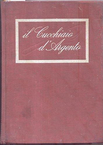 IL NUOVO CUCCHIAIO D'ARGENTO. Il libro fondamentale della cucina italiana