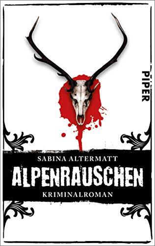 Alpenrauschen: Kriminalroman