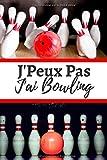 J'Peux Pas J'ai Bowling: Carnet De Notes Ligné Original – Parfait Cadeau Pour Les Passionnés De Bowling - Un Collègue, Ami Ou Famille | 120 Pages - Format 6' x 9' (15.2 x 22.9 cm).