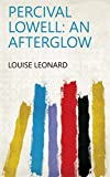 Percival Lowell: An Afterglow (English Edition)