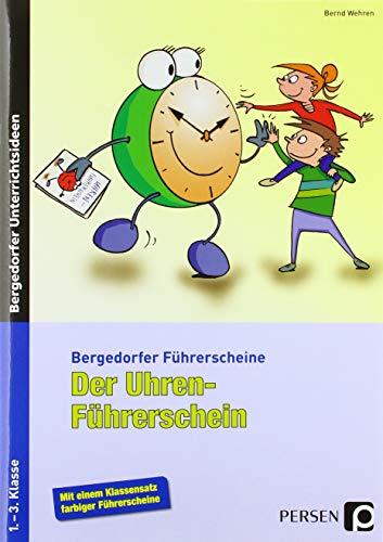 Der Uhren-Führerschein: 1.-3. Klasse (Bergedorfer® Führerscheine)