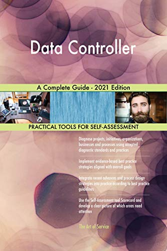 Data Controller A Complete Guide - 2021 Edition (English Edition)