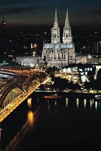 Notebook: Germany Köln Cologne Catholic Cathedral Gothic Architecture Night Photography / 6' x 9' / Soft Cover / 108 Pages / 100 Writing Pages ... page (dotted) / Travel Itinerary / Journal
