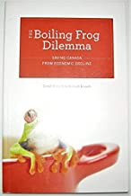 The Boiling Frog Dilemma: Saving Canada from Economic Decline