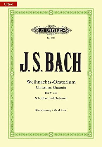 Weihnachts-Oratorium: für Solostimmen, Chor und Orchester (URTEXT)