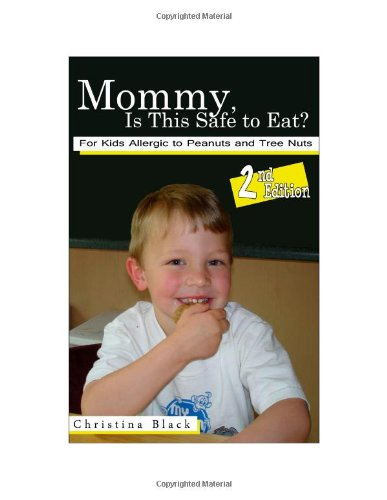 Mommy, Is This Safe to Eat? For Kids Allergic to Peanuts and Tree Nuts, 2nd Edition
