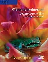 Ciencia ambiental / Sustaining the Earth: Desarrollo sostenible, un enfoque integral / An Integrated Approach (Spanish Edition)