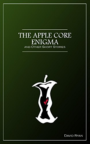 The Apple Core Enigma and Other Short Stories (English Edition)