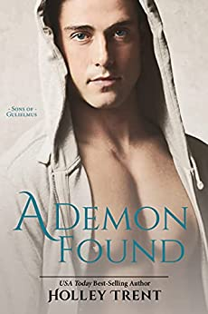 A Demon Found (Sons of Gulielmus Book 4) by [Holley Trent]