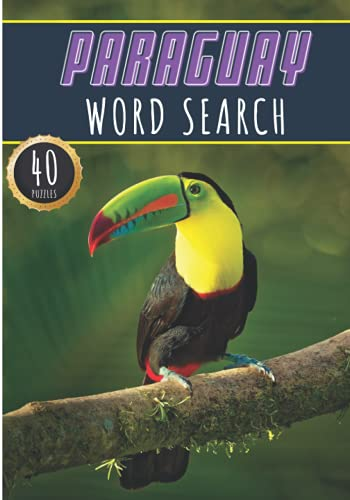 Paraguay Word Search: 40 Fun Puzzles With Words Scramble for Adults, Kids and Seniors   More Than 300 Guarani Words On Paraguay Cities, Famous Place ... and Heritage, Guarani Terms and Vocabulary