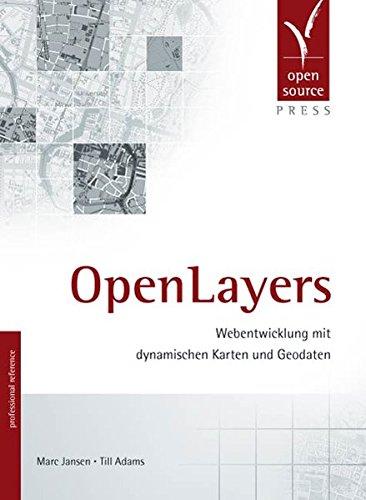 OpenLayers. Webentwicklung mit dynamischen Karten und Geodaten
