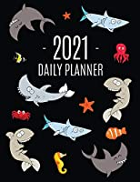 Funny Shark Planner 2021: Keep Track of All Your Daily Appointments! - Beautiful Weekly Agenda Calendar with Monthly Spread Views - Cool Marine Life Ocean Water Fish Monthly Scheduler - For Achieving Year Goals, School, College, Work, or Office