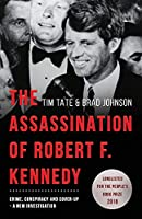 The Assassination of Robert F. Kennedy: Crime, Conspiracy and Cover-Up: A New Investigation