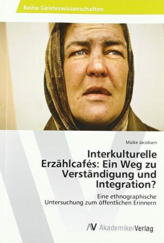 Jacobsen, M: Interkulturelle Erzählcafés:Ein Weg zu Verständ