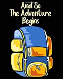 And so The Adventure Begins: Log book for Traveling canping hiking, vacation or any adventure to be...