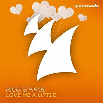 Love Me A Little