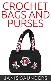 Crochet Bags and Purses by [Janis Saunders]
