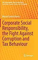 Corporate Social Responsibility, the Fight Against Corruption and Tax Behaviour (CSR, Sustainability, Ethics & Governance)
