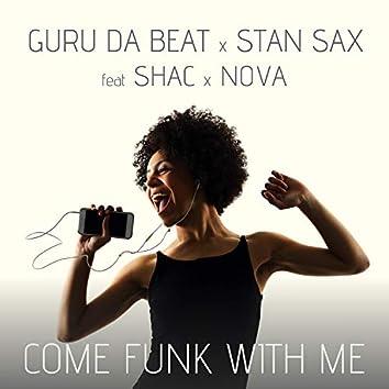 Come Funk With Me (feat. Shac & Nova)