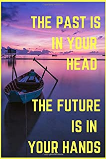 The Past Is In Your HeadThe Future Is In Your Hands: Linen Notebook Journal Motivational & Inspirational ( 120 Pages - Siz...