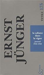 La cabane dans la vigne - Journal 1945-1948 d'Ernst Jünger
