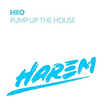 Pump up the House