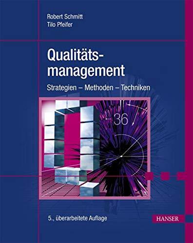 Qualitätsmanagement: Strategien – Methoden – Techniken